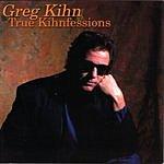 Greg Kihn True Kihnfessions