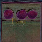 Aztec Two-Step Plums