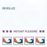 Instant Pleasure Reveillez