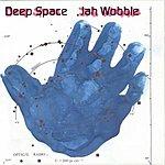 Jah Wobble Deep Space