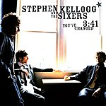 Stephen Kellogg & The Sixers You've Changed