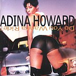 Adina Howard Do You Wanna Ride?