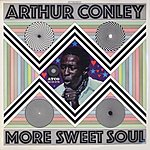 Arthur Conley More Sweet Soul