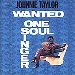 Johnnie Taylor Wanted: One Soul Singer