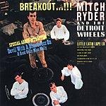 Mitch Ryder & The Detroit Wheels Breakout...!!!