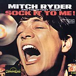 Mitch Ryder & The Detroit Wheels Sock It To Me!