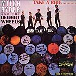 Mitch Ryder & The Detroit Wheels Take A Ride