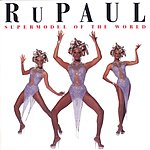 RuPaul Supermodel To The World