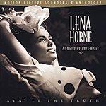 Lena Horne Lena Horne At MGM: Ain't It The Truth