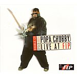 Popa Chubby Popa Chubby Live At FIP