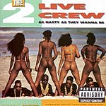 2 Live Crew As Nasty As They Wanna Be (Parental Advisory)