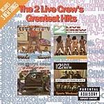 2 Live Crew Greatest Hits (Parental Advisory)