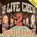 2 Live Crew Greatest Hits Vol.2 (Parental Advisory)
