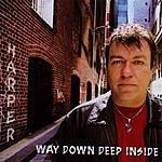Harper Way Down Deep Inside