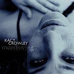 Kacy Crowley Moodswing