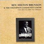 Rev. Milton Brunson He's Able To Carry You Through