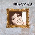 Shirley Caesar The First Lady Of Gospel