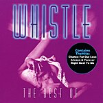 Whistle The Best Of Whistle
