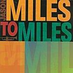 Jason Miles Miles To Miles