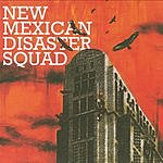 New Mexican Disaster Squad New Mexican Disaster Squad