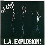 The Last L.A. Explosion