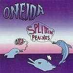 Oneida Nice./Splittin' Peaches