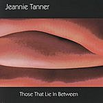 Jeannie Tanner Those That Lie In Between