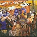 Charlie Robison Good Times