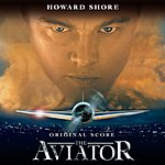 Howard Shore The Aviator: Original Score