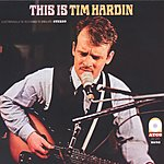 Tim Hardin This Is Tim Hardin