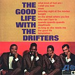 The Drifters The Good Life With The Drifters