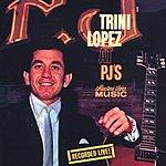 Trini Lopez Trini Lopez At PJ's (Live)
