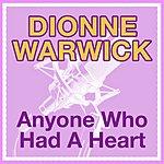 Dionne Warwick Anyone Who Had A Heart