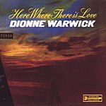 Dionne Warwick Here Where There Is Love