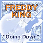 Freddie King Going Down