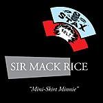Sir Mack Rice Mini-Skirt Minnie (LP Version)
