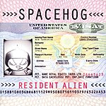 Spacehog Resident Alien