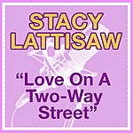 Stacy Lattisaw Love On A Two Way Street (LP Version)