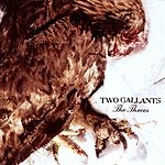 Two Gallants The Throes