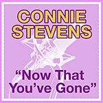 Connie Stevens Now That You've Gone