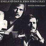 England Dan & John Ford Coley Dowdy Ferry Road
