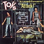 The Toys The Toys Sing 'A Lover's Concerto' And 'Attack!'