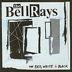 The Bellrays The Red, White & Black