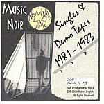 Nominal State Music Noir: Singles & Demo Tapes, 1981-83