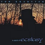 Tor Krautter In Search Of Ecstasy