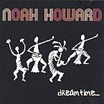 Noah Howard Dreamtime