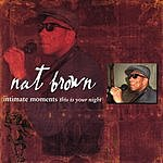 Nat Brown Intimate Moments: This Is Your Night