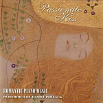 Daniel Pollack Passionate Kiss: Romantic Piano Music