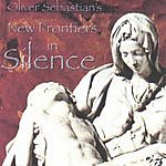 Oliver Sebastian New Frontiers In Silence