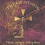 Oliver Sebastian Trementatis: Divine Song & Antiquities